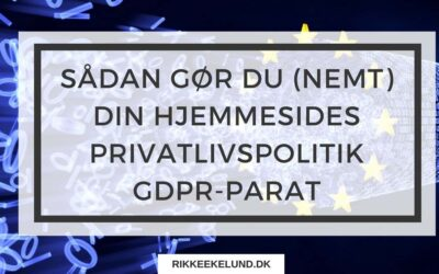 Sådan gør du (nemt) din hjemmesides persondatapolitik / privatlivspolitik GDPR-parat