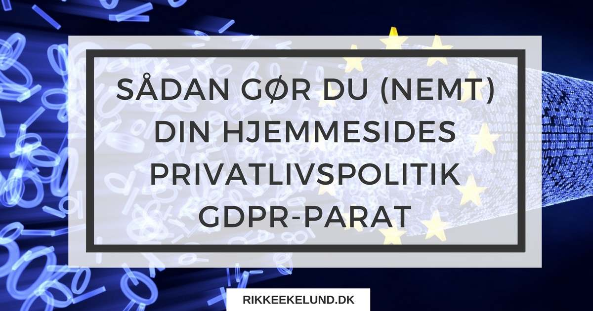 5455c39dcc8 Få 6 nemme trin til at gøre din hjemmesides privatlivspolitik GDPR-parat
